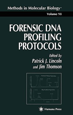 Forensic DNA Profiling Protocols By Lincoln, Patrick J. (EDT)/ Thomson, James A. (EDT)