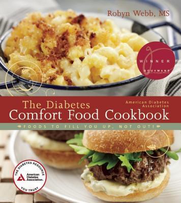 The American Diabetes Association Diabetes Comfort Food Cookbook By Webb, Robyn